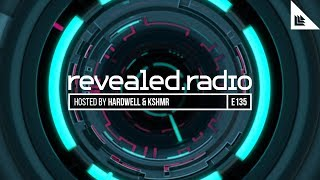 Revealed Radio 135 - Hardwell & KSHMR