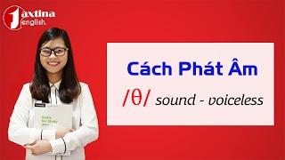 Cách Phát Âm Tiếng Anh Chuẩn | Âm TH – sound /θ/
