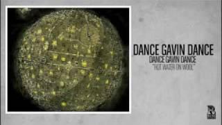 Dance Gavin Dance - Hot Water On Wool
