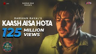 Kaash Aisa Hota - Darshan Raval | Official Video | Indie Music Label | Latest Hit Song 2019
