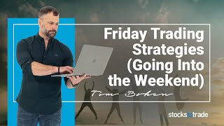 Friday Trading Strategies (Going Into the Weekend)