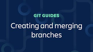 Creating And Merging Branches In Git - Git Guides (2020)