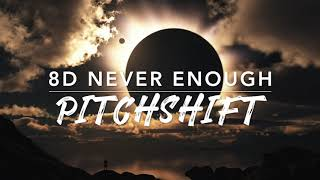 8D Never Enough — The Greatest Show | PitchShift