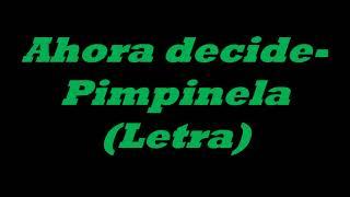 Pimpinela    Ahora Decide (letra)