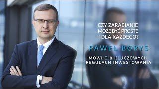 Paweł Borys - 8 kluczowych reguł inwestowania