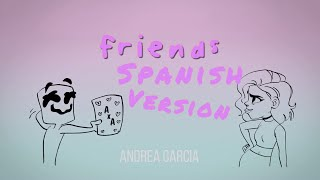 Marshmello - FRIENDS (Spanish version) - Cover en Español (Lyrics) *HIMNO OFICIAL DE LA FRIENDZONE *