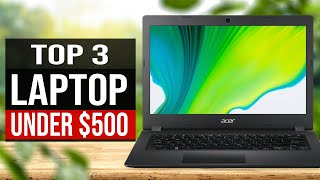 TOP 3: Best Laptop Under $500 in 2020