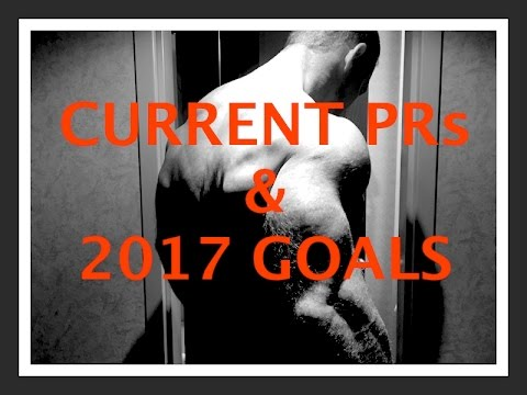 Current PRs & My Personal Goals for 2017