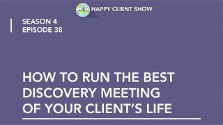 How to Run the Best Discovery Meeting of Your Client's Life