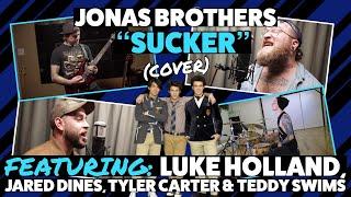 Jonas Brothers   Sucker (Cover) Ft. Luke Holland, Tyler Carter, Jared Dines, Teddy Swims