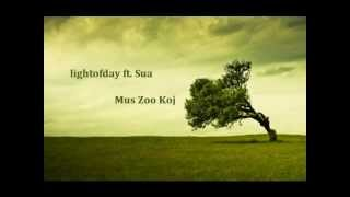 Lightofday Ft  Sua Yang   Mus Zoo Koj
