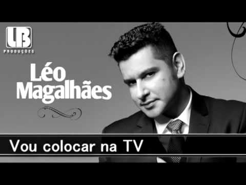 Vou Colocar Na Tv - Léo Magalhães