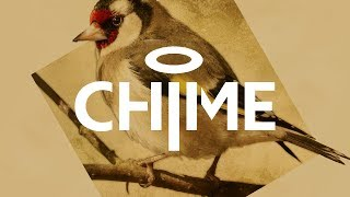Chime - Goldfinch [Melodic Dubstep]