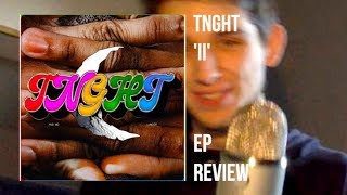 TNGHT 'II'   EP REVIEW
