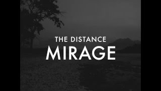 The Distance—Mirage Official Lyric Video