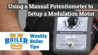 Using a Manual Potentiometer to Setup a Honeywell Modulation Motor - Weekly Boiler Tips