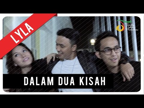 Lyla - Dalam Dua Kisah | Official Video Clip