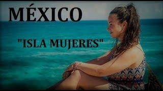 "Mochilera Viajera Cap.11 2/10 ISLA MUJERES - Quintana Roo (México): ""EL PARAISO"""