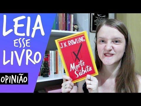 MORTE SÚBITA - J.K. Rowling | Ana Roncon