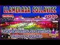 LLAMERADA COLLAVICC 2019 -.- │Lanzamiento oficial de la Festividad Virgen de La Candelaria│