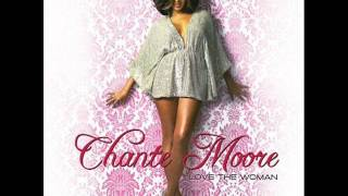 Chante Moore     Love And The Woman