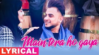 Main Tera Ho Gaya (Lyrical Video) | Millind Gaba   - YouTube