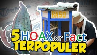 TOP 5 HOAX OR FACT: Dari Kemunculan Ikan Penanda Gempa hingga Erick Thohir Nyamar Jadi Tukang Bakso