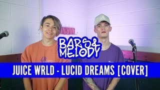 Juice WRLD - Lucid Dreams || Bars and Melody COVER #AD