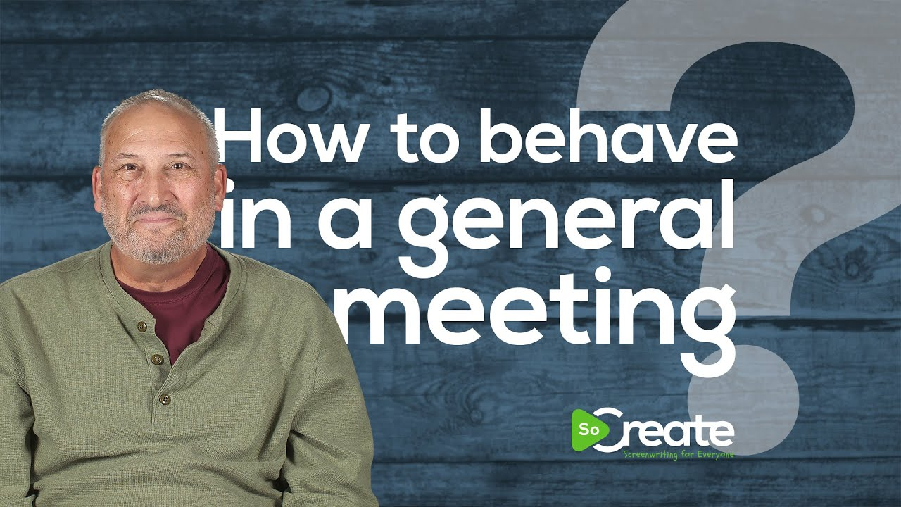 Hey Screenwriters! Here's How to Behave in a General Meeting