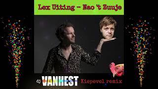 Lex Uiting   Nao 't Zuuje (dj VANHEST Kiepevel Remix)