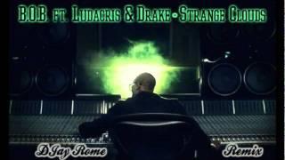 B.O.B ft Ludacris & Drake - Strange Clouds (DJay Rome Remix)