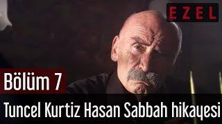 Ezel 7.Bölüm Tuncel Kurtiz Hasan Sabbah Hikayesi
