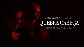 Quebra Cabeça - Hungria Hip Hop ft. Lucas Lucco (Official Video)