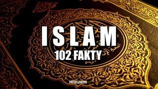 ISLAM – 102 FAKTY