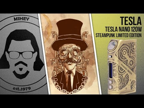 Nano 120W SteamPunk by Tesla