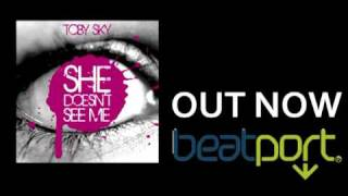 TOBY SKY - she doesn´t see me - out now on beatport