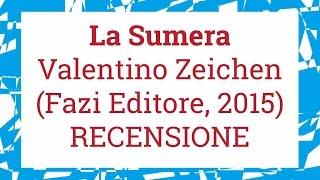 """Letture Metropolitane Live #3, recensione della """"Sumera"""" di Valentino Zeichen"""