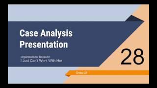 Organizational Behavior - Case Analysis Presentation - Group 28