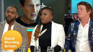 Were Liam Neeson's Comments Racist Or Irrational?   Good Morning Britain