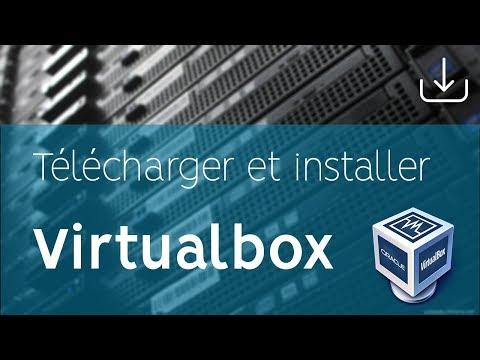 Comment télécharger virtualbox gratuitement