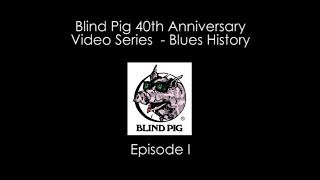 CATCH UP ON OUR YOUTUBE BLUES HISTORY WEB SERIES