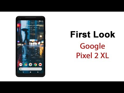 Google Pixel 2 XL First Look