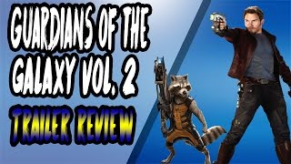 GUARDIANS OF THE GALAXY VOL. 2 *TRAILER REVIEW*
