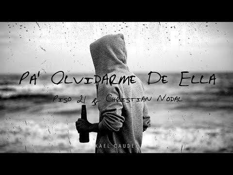"Piso 21 & Christian Nodal - ""Pa' Olvidarme De Ella"" (Letra)"