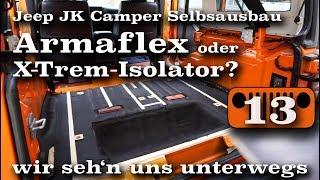 Dämmen mit Armaflex oder X-Trem-Isolator? | AusbauVlog 13 | wirsehnunsunterwegs
