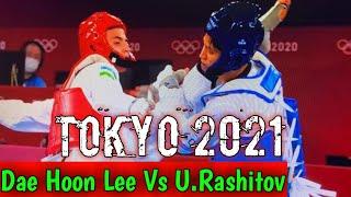 Dae hoon lee Vs U.Rashitov || Taekwondo Male u 68 Kg || Tokyo Olympic 2021 || Dae hoon lee Tokyo