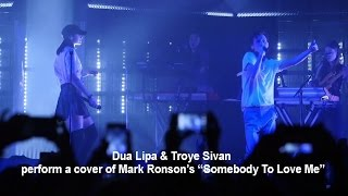 "Dua Lipa & Troye Sivan Perform A Cover Of Mark Ronson's ""Somebody To Love Me"" (LYRICS)"