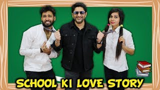 SCHOOL KI LOVE STORY Ft. ARSHAD WARSI | FRAUD SAIYYAN | BakLol Video |