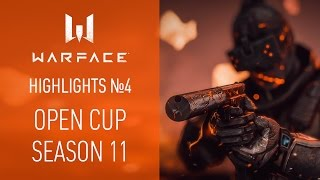 Warface Open Cup: Season 11 Highlights. Выпуск #4