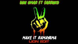 Don Omar Ft. Farruko   Make It Ramayama (LION Edit)